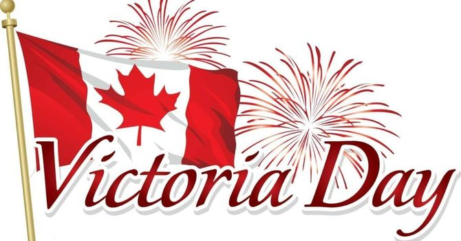 Victoria Day // NO SCHOOL